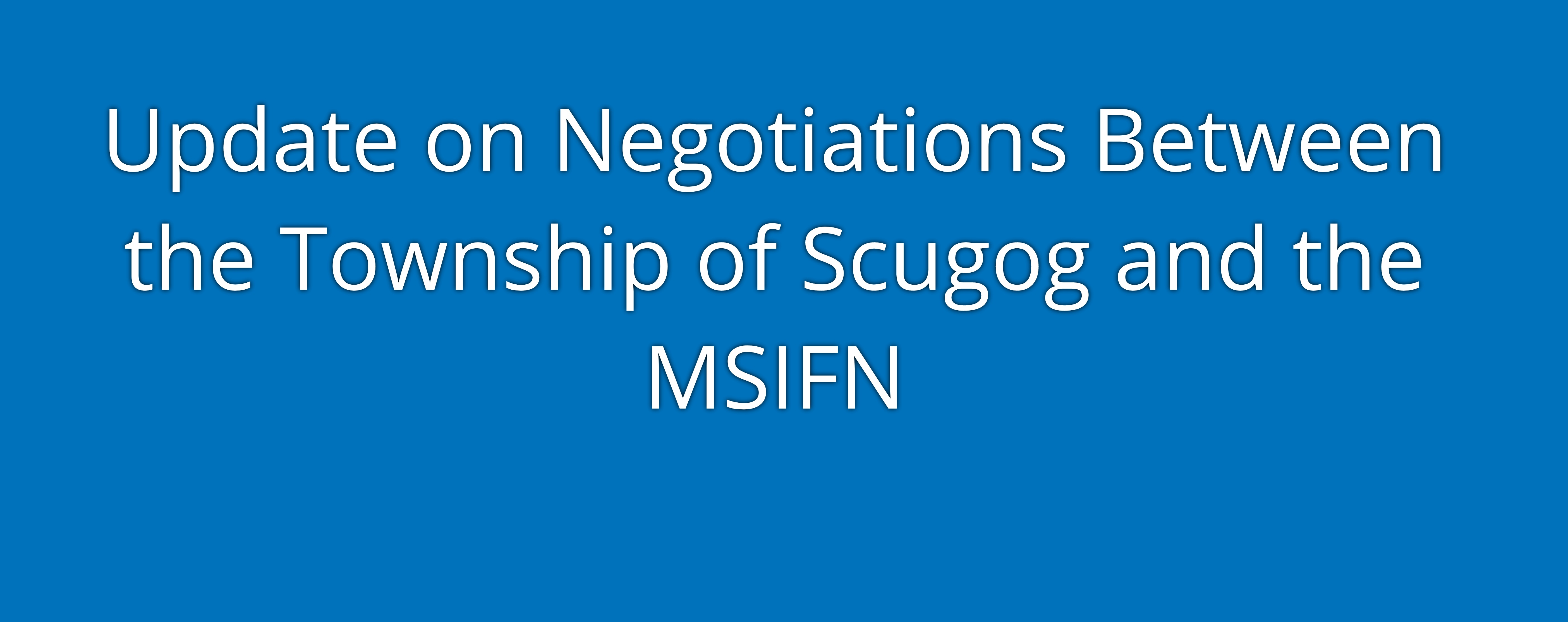 Negotiations between Scugog and MSIFN
